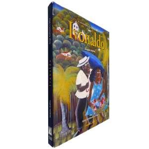 IVONALDO -Livro ricamente ilustrado com reproduções das obras de IVONALDO - importante artista brasileiro naif, pernambucano reconhecido internacionalmente. <br />1390g; 29x23 cm; 211 págs.; sobrecapa acompanha capa dura