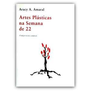 ARTES PLÁSTICAS NA SEMANA DE 22 - Livro editado em 1998, sendo a última edição esgotada. Ilustrado. <br />21x14 cm; 335 págs.<br />