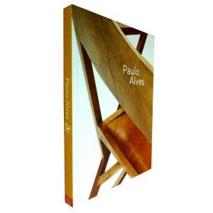 PAULO ALVES - O trabalho do Paulo em marcenaria é admirável, sempre resulta em um design elegante, com um novo olhar.Livro muito ilustrado com reproduções dos seus trabalhos como designer.<br />740g; 25x19 cm; 160 págs.; capa dura; português/inglês