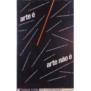 Arte é, Arte não éCartaz da galeria Thomas Cohn com frases de diversos artistas sobre o significado da arte - OFF Set sobre cartão colado em eucatex - 60 x 49 cm.