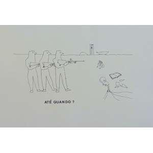 OSCAR NIEMEYER - Até quando? - Serigrafia - CID - 17/100 - 45 x 65 cm. Não emoldurado.