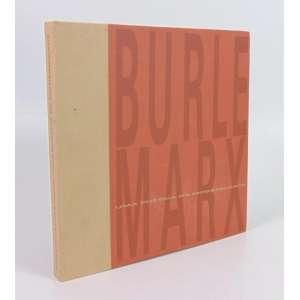 Burle Marx - Uma Poética Da Modernidade - Textos de Lélia Coelho Frota, Gastão de Holanda, Jacques Leenhardt e Bernd Kruger - P&B Comunicação e Promoção Ltda. - 1989.