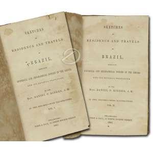 Daniel Kidder. Sketches of residence an travels in Brazil. 2 volumes, 369 pp. + 17 ilustrações e 404 pp., + 14 ilustrações. Impresso por Sorin & Ball - Philadelphia, 1845; 19 x 12 cm. Encadernado.