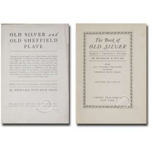 Conjunto de livros: - a) Howard Pitcher Okie. Old Silver and Old Sheffield Plate, 420 pp. Doubleday, Doran & Cia - NY, 1928; 26,1 x 19,2 cm. b) Seymour B. Wyler. The Book of Old Silver, 434 pp.; Crow Publisher - NY, 1937.
