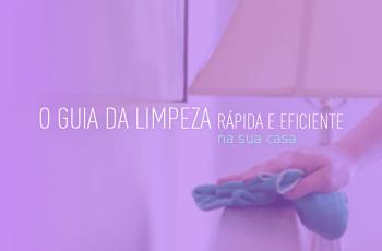 [E-book gratuito] O guia da limpeza rápida e eficiente na sua casa