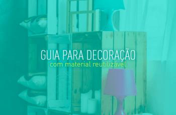 [E-book gratuito] Guia para decoração com material reutilizável