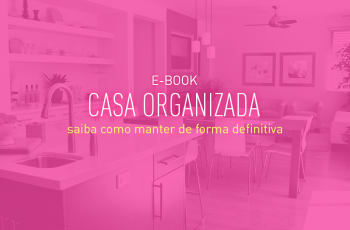 [E-BOOK] Passo a passo: saiba como manter a casa organizada de forma definitiva