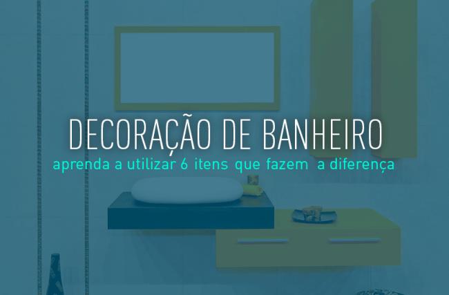 6 itens de decoração para banheiro que fazem a diferença