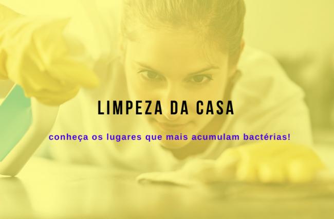 Limpeza da casa: conheça os lugares que mais acumulam bactérias!