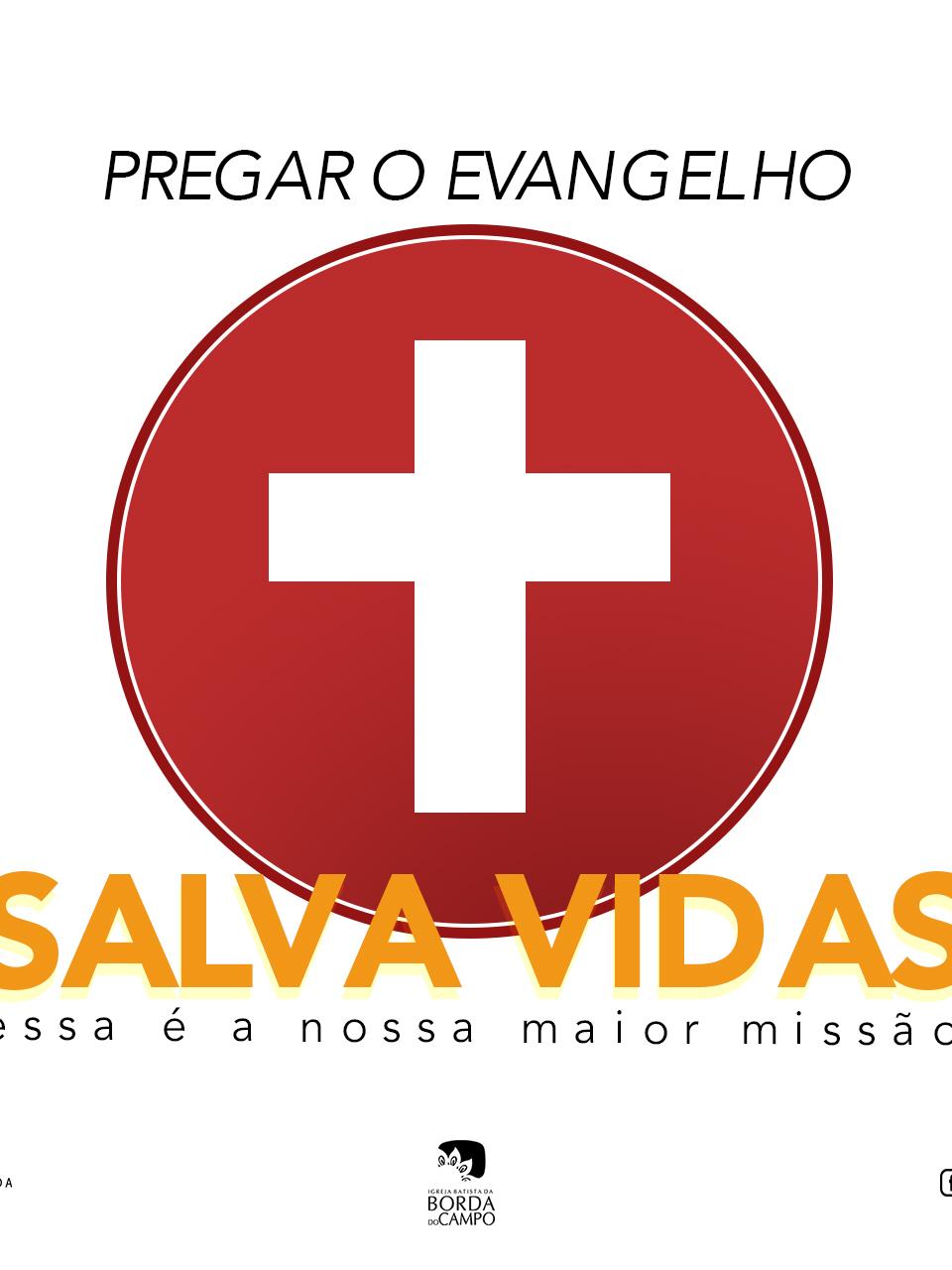 PREGAR O EVANGELHO SALVA VIDAS