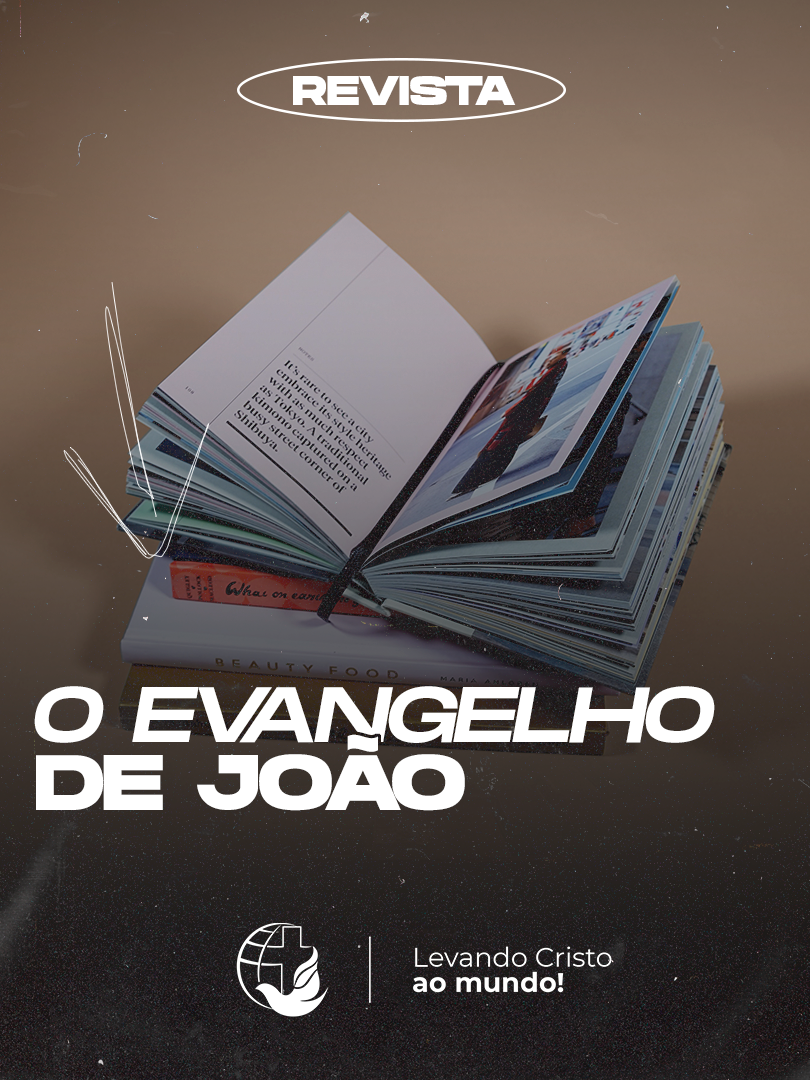 [REVISTA] VOZ DAS ESCRITURAS - O EVANGELHO DE JOÃO