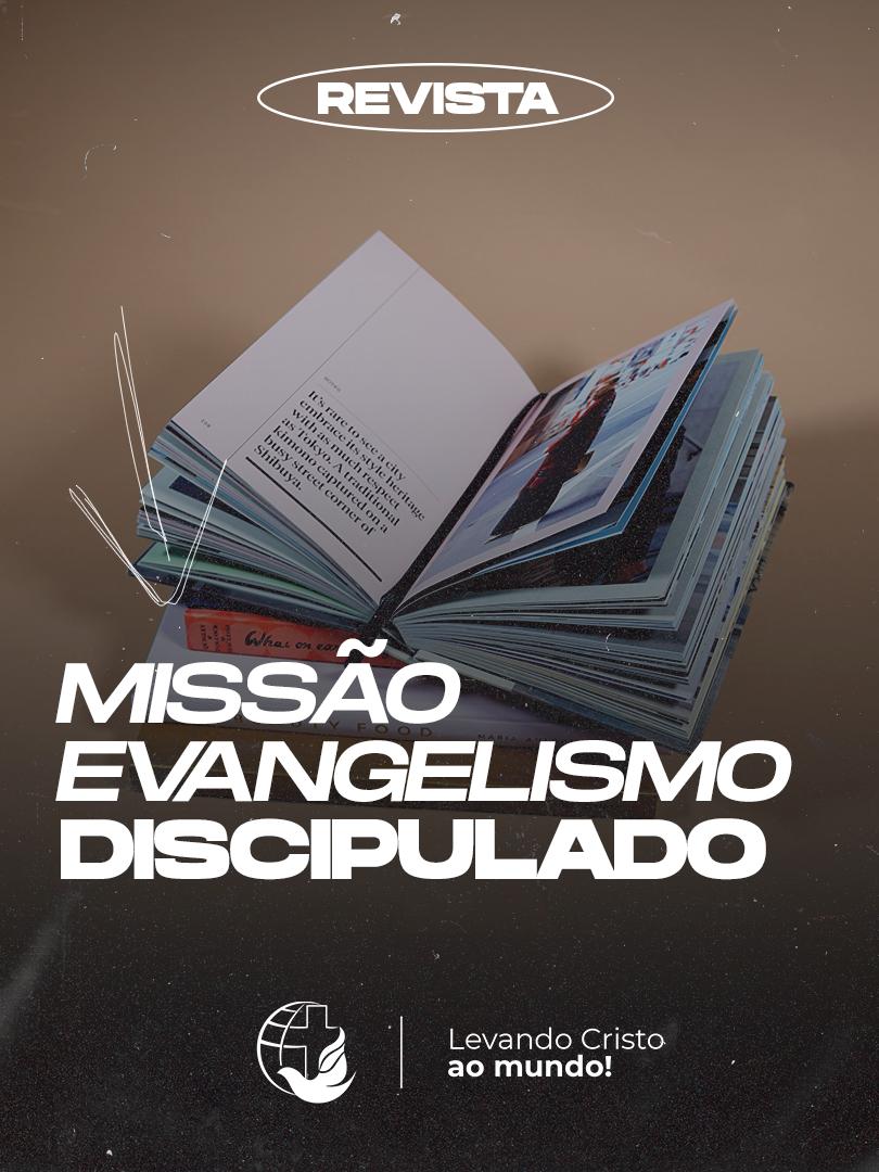 [REVISTA] MOCHILEIROS DA FÉ - MISSÃO, EVANGELISMO E DISCIPULADO