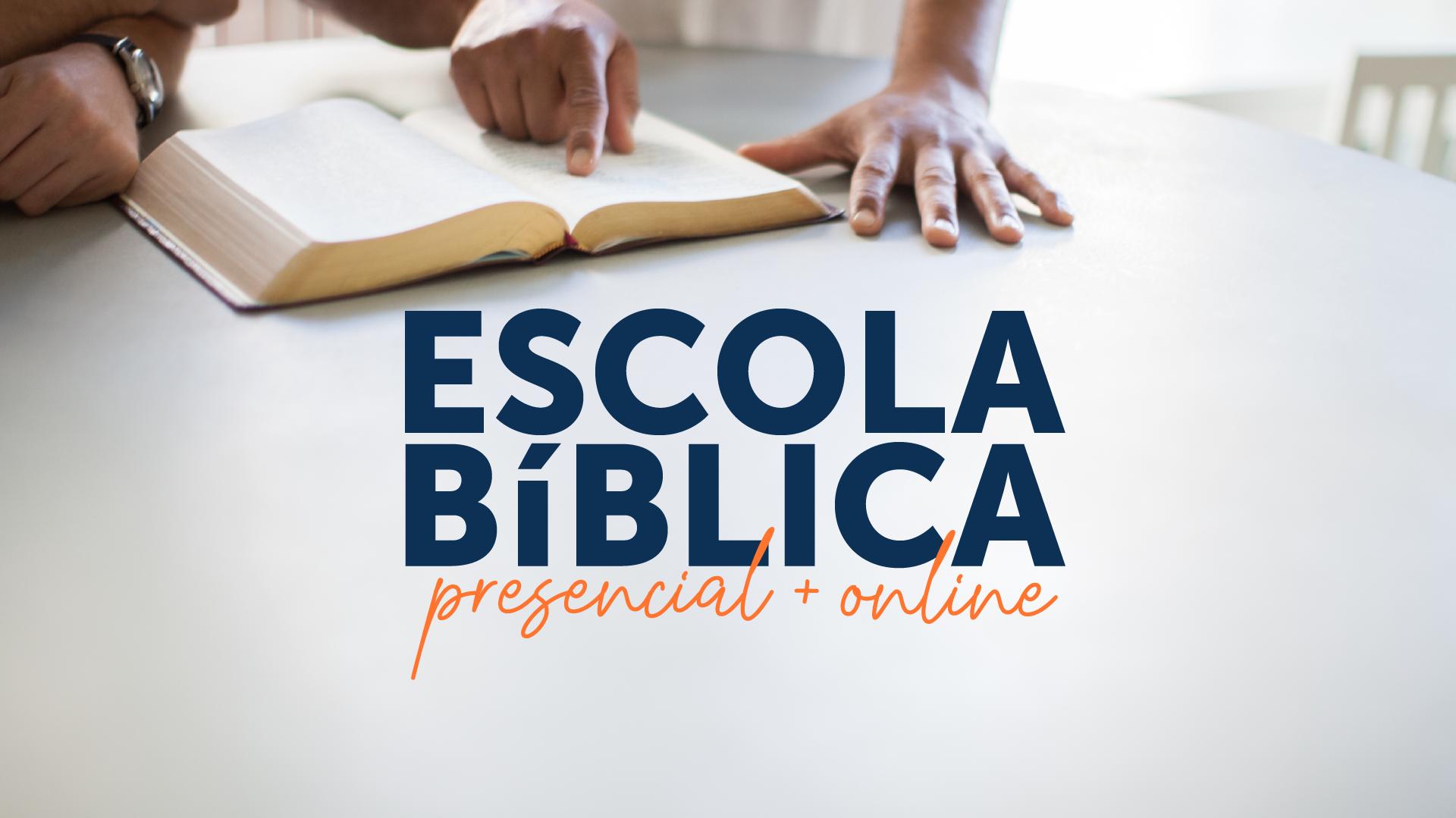 Escola Bíblica Dominical (Presencial e Online)
