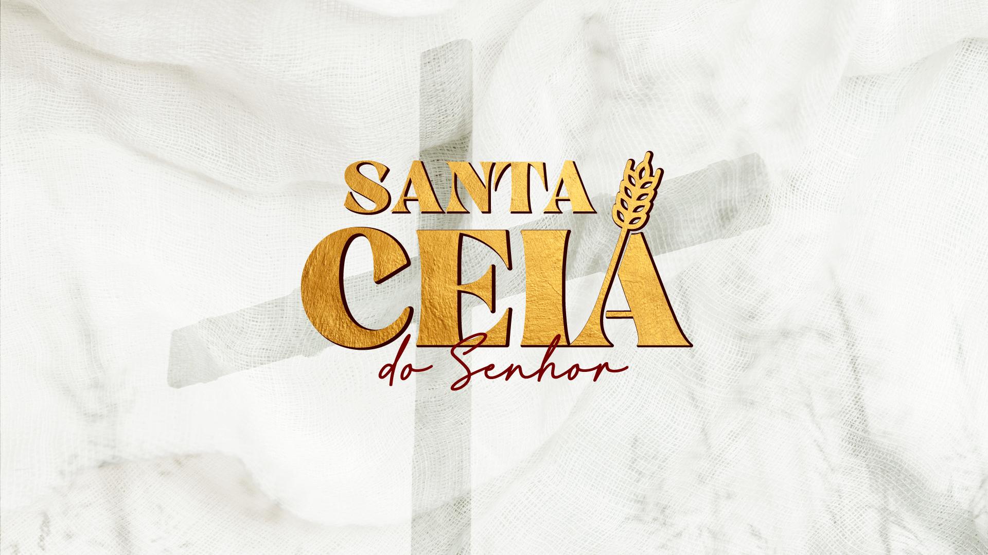 Culto de Santa Ceia (Presencial)