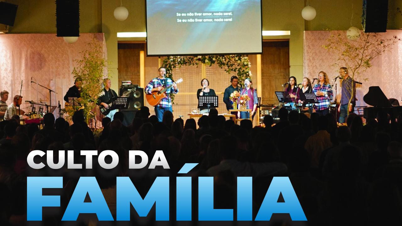 Culto da Família CAMAQUÃ (MANHÃ)