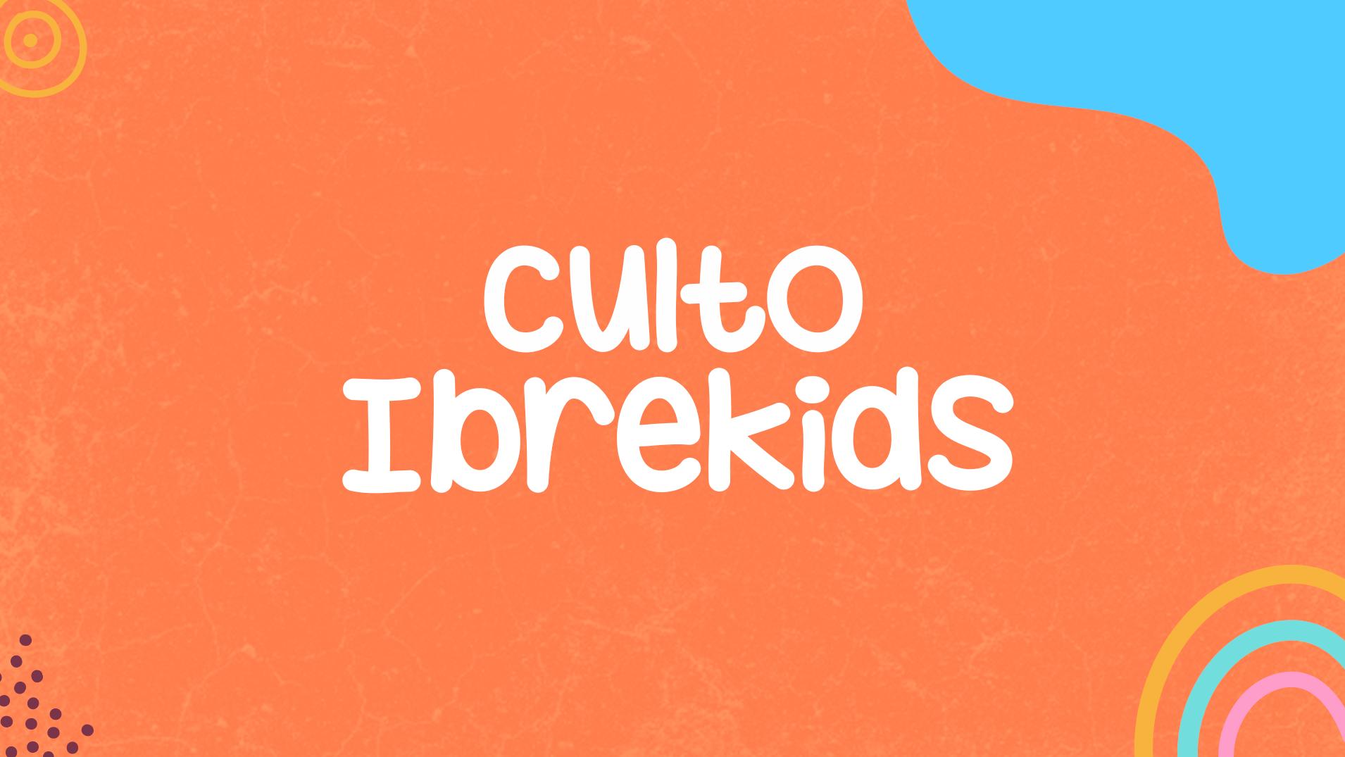 Culto Ibrekids - 19h