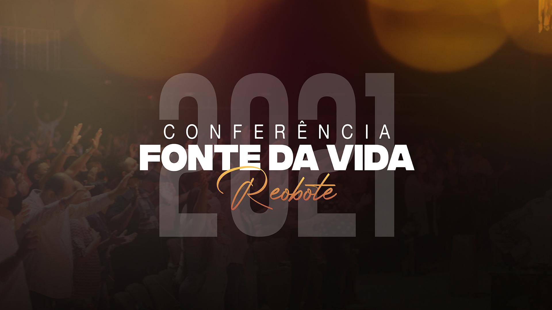 Conferência Fonte da Vida 2021 - Reobote