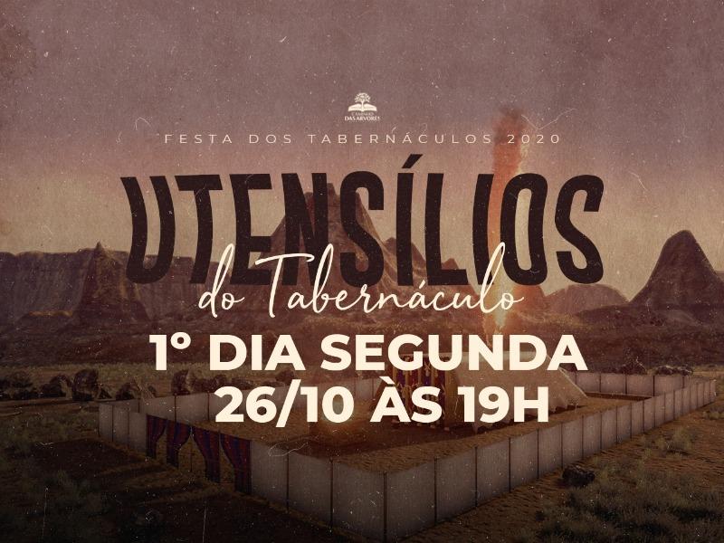 FESTA DOS TABERNÁCULOS - 1º DIA - 19H