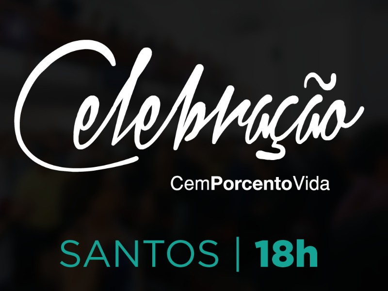 Celebração Santos - 18h