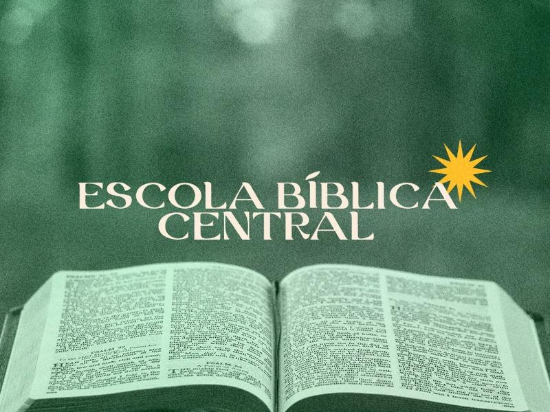 ESCOLA BÍBLICA CENTRAL