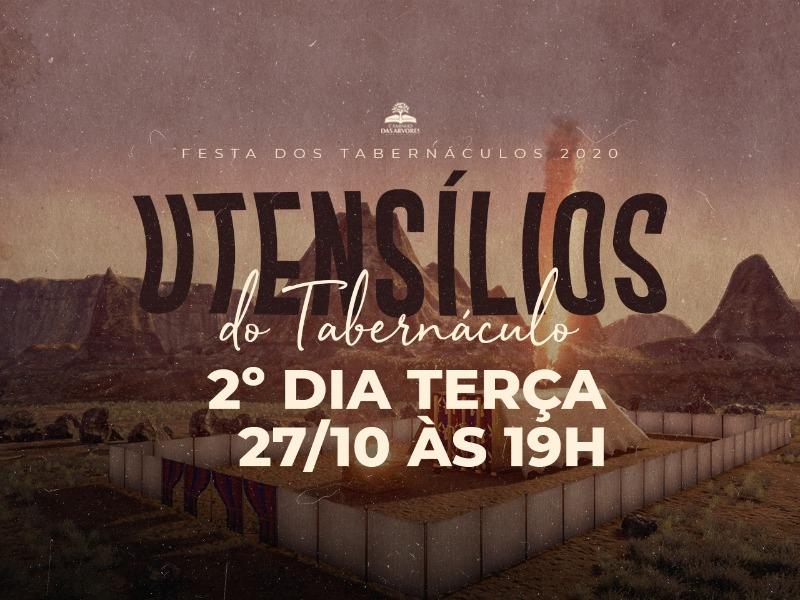 FESTA DOS TABERNÁCULOS - 2º DIA - 19H