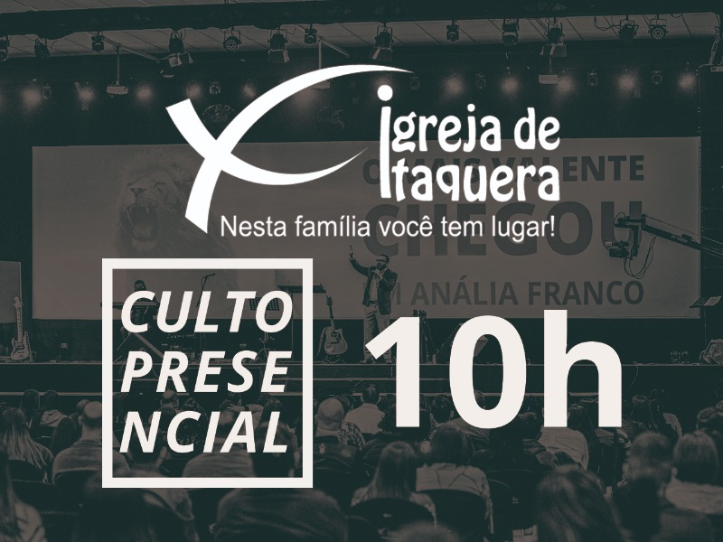 ITAQUERA - 10h - Culto Presencial