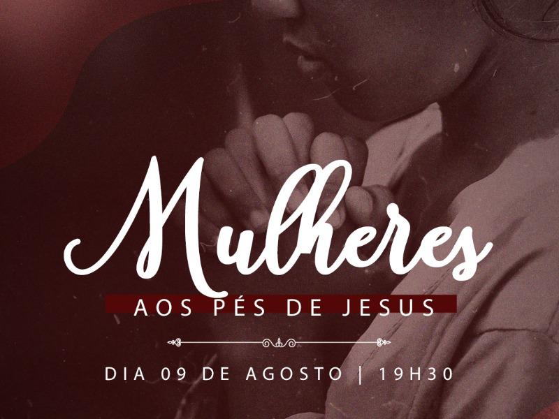 MULHERES AOS PÉS DE JESUS