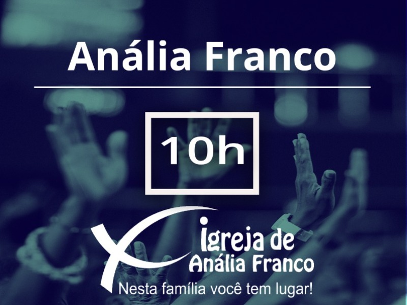 ANÁLIA FRANCO - 10h - Culto Presencial Manhã