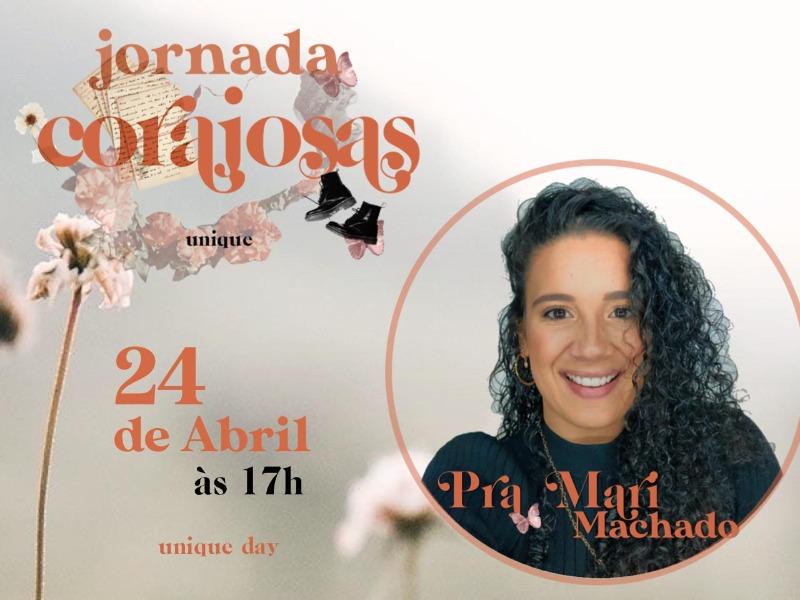 Unique Day: Jornada Corajosas - Pra. Mari Machado