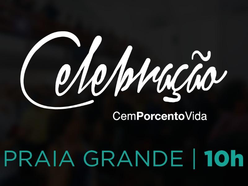 Celebração Praia Grande - 10h