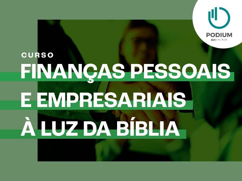 Finanças Pessoais e Empresariais à luz da Bíblia