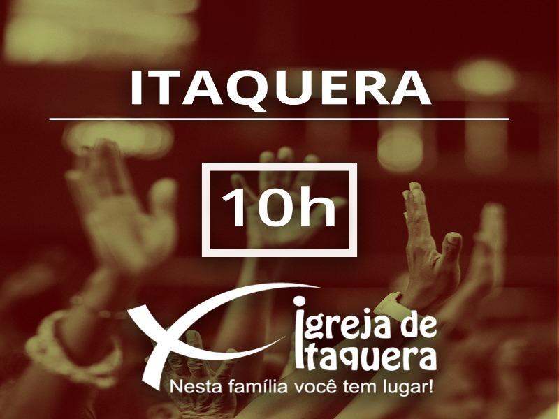 ITAQUERA - 10h - Culto Presencial Manhã
