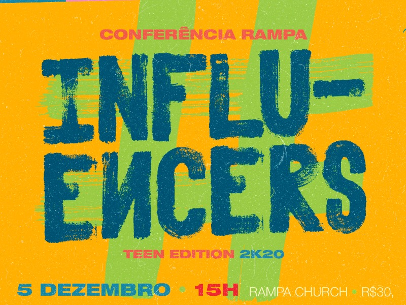 INFLUENCERS | Conferência Rampa Teen Edition 2k20