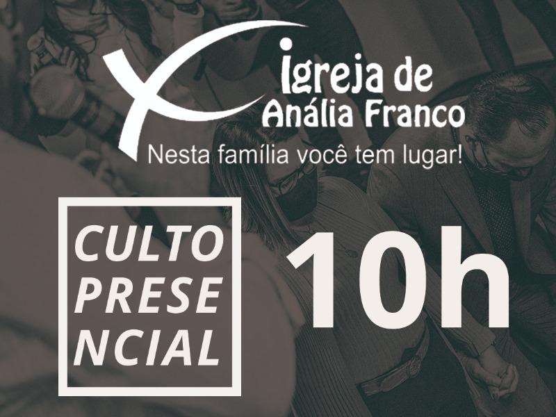 ANÁLIA FRANCO - 10h - Culto Presencial