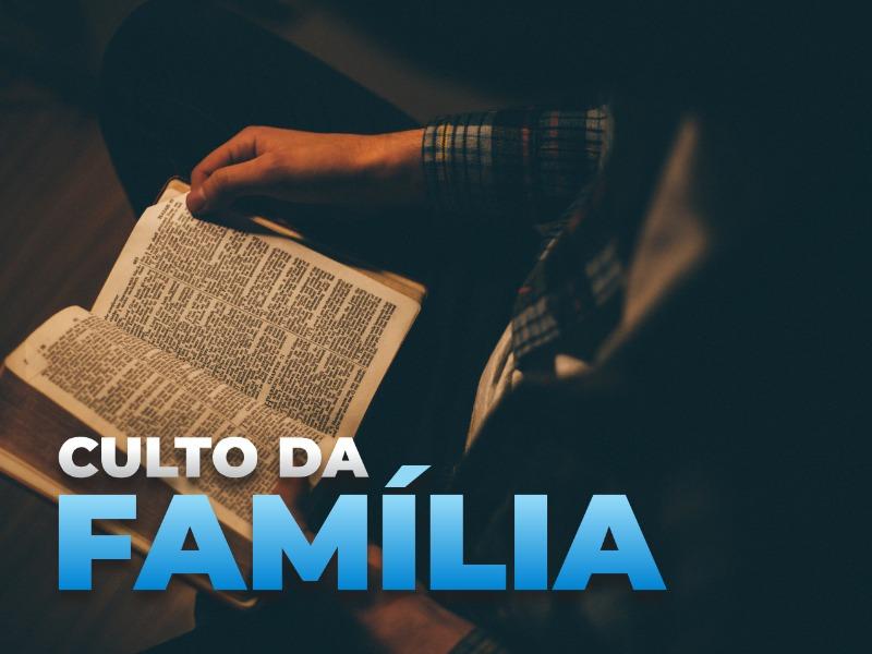 Culto da Família S. LOURENÇO