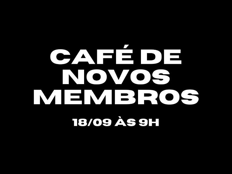 Café de Novos Membros
