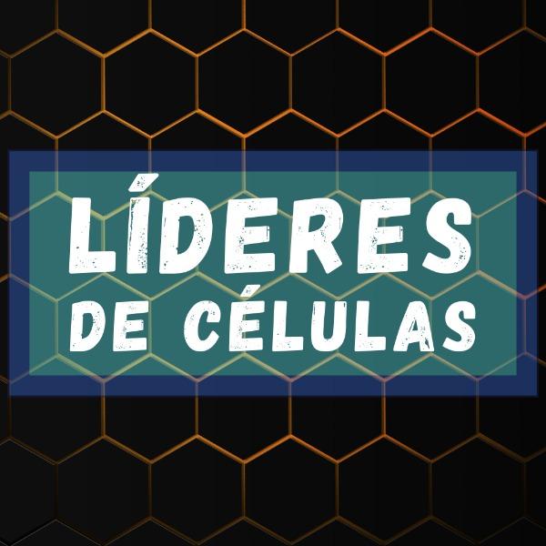 LÍDERES DE CÉLULAS