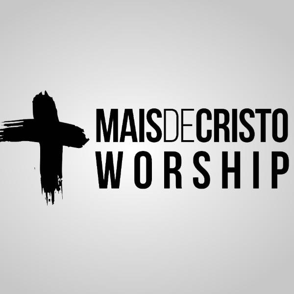 Mais de Cristo Worship
