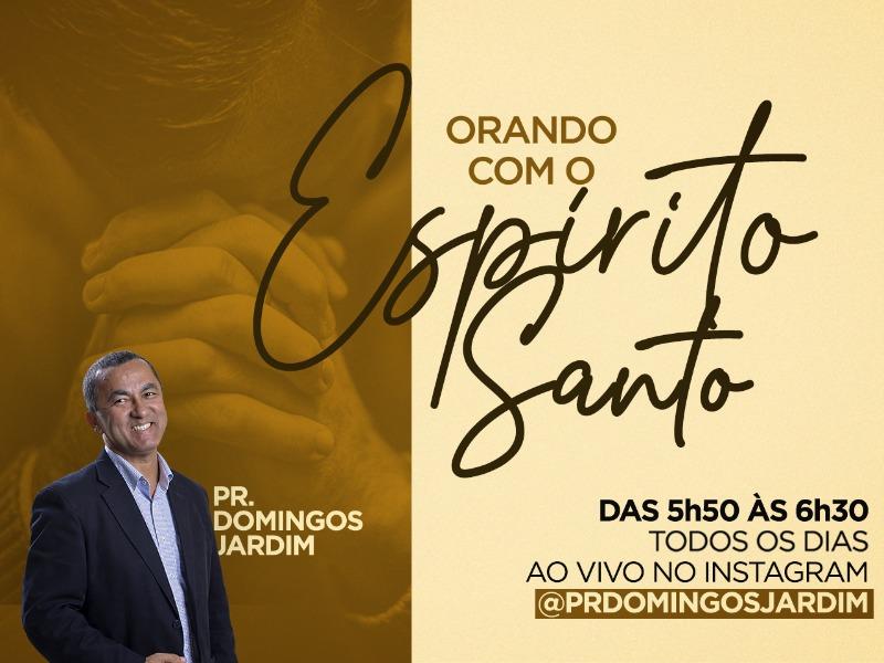 Orando com o Espírito Santo - 05h50 às 06h30