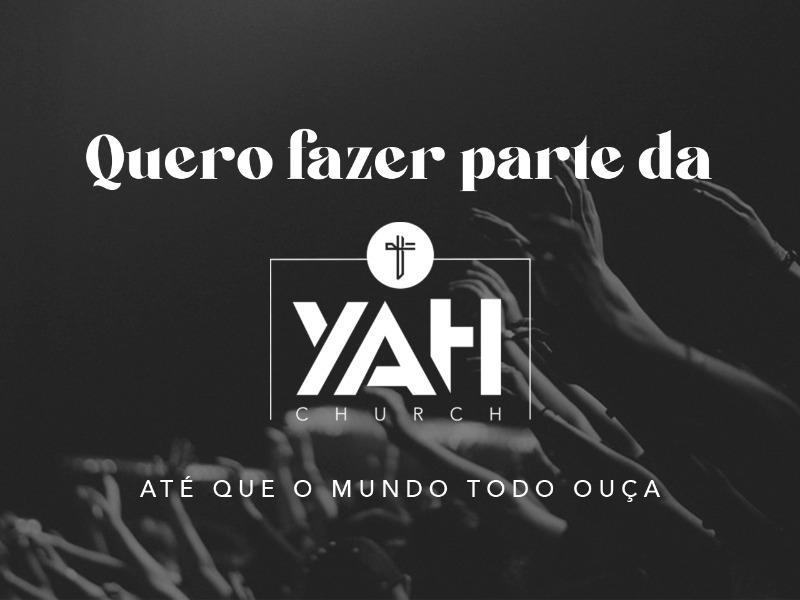 Saiba como fazer parte da YAH Church