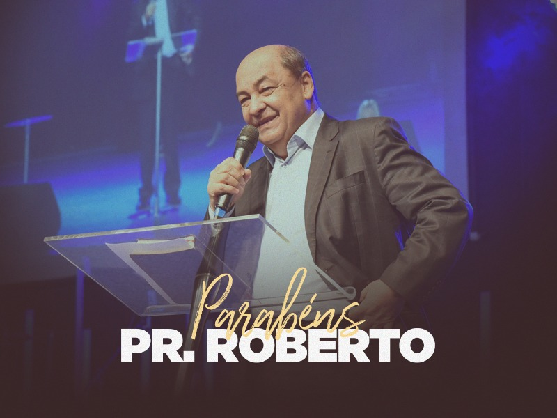 Parabéns Pr. Roberto 🥳❤️