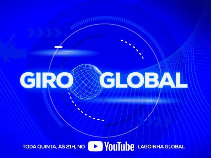 Giro Global tem edição inédita nesta quinta-feira
