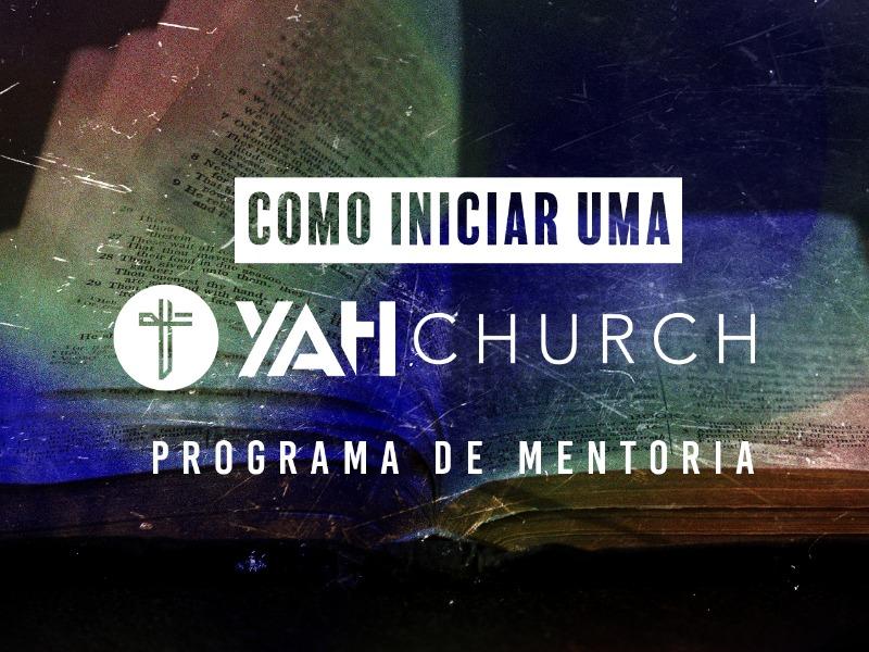 Como iniciar uma YAH CHURCH em sua Região.