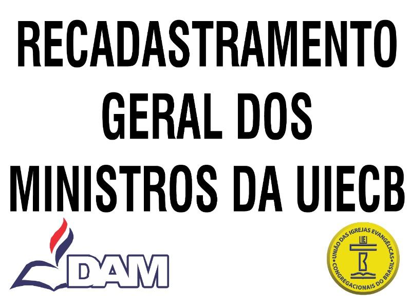 RECADASTRAMENTO GERAL DOS MINISTROS DA UIECB