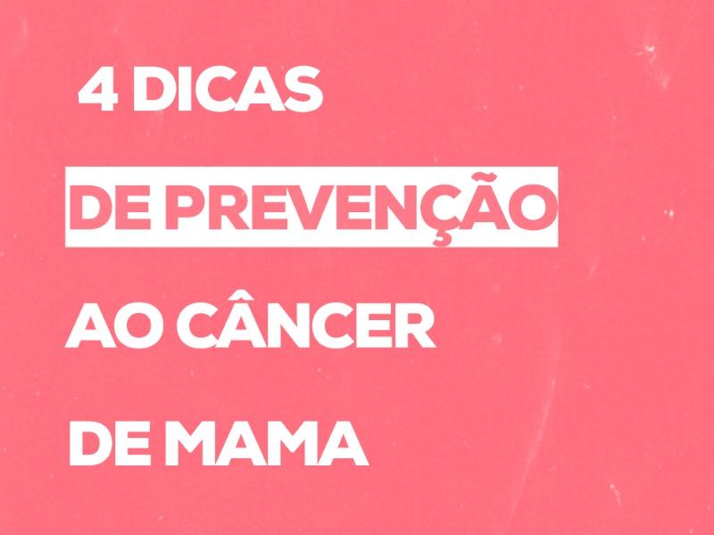 4 Dicas de Prevenção ao Câncer de Mama