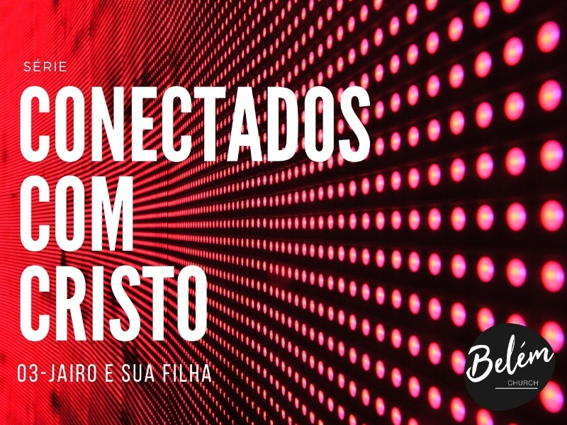 CONECTADO COM CRISTO - 03