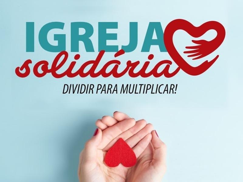 Igreja Solidária: Dividir Para Multiplicar