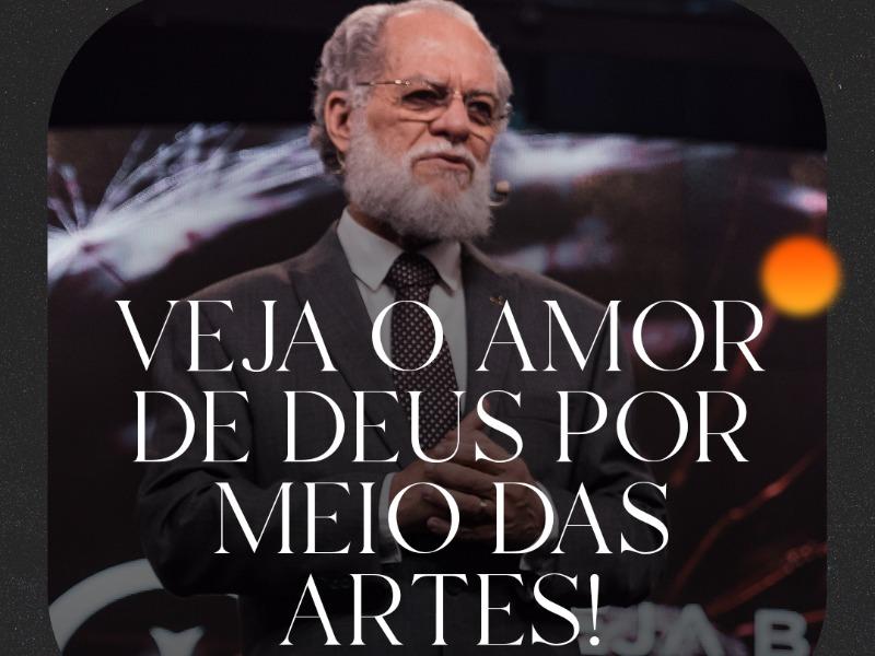 Veja o amor de Deus por meio das artes!