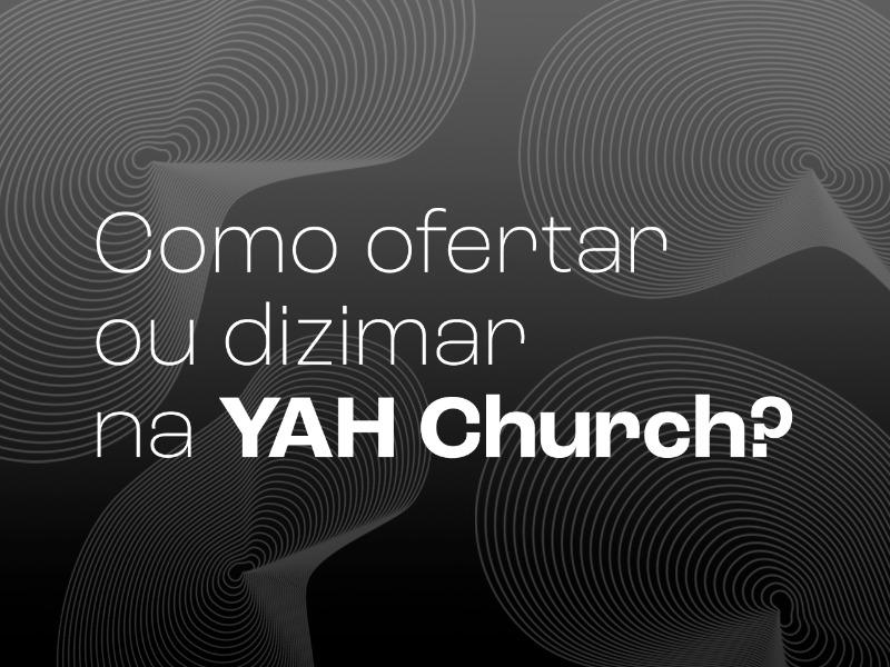 Como ofertar ou dizimar na YAH Church?