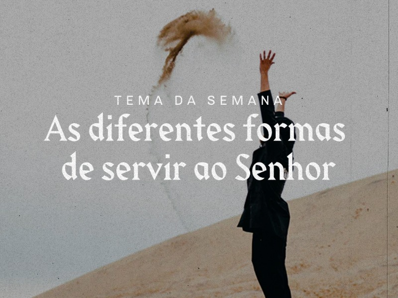Estudo de GC: As formas de servir ao Senhor